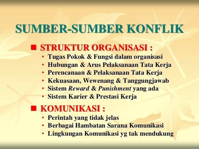 SUMBER-SUMBER KONFLIK  STRUKTUR ORGANISASI :   •   Tugas Pokok & Fungsi dalam organisasi   •   Hubungan & Arus Pelaksanaa...