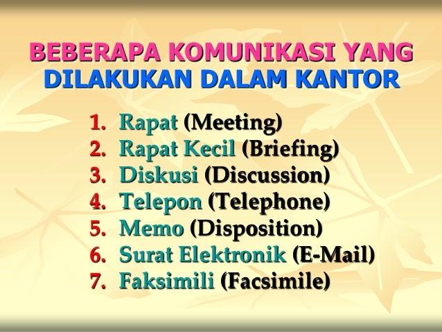 BEBERAPA KOMUNIKASI YANG DILAKUKAN DALAM KANTOR   1.   Rapat (Meeting)   2.   Rapat Kecil (Briefing)   3.   Diskusi (Discu...