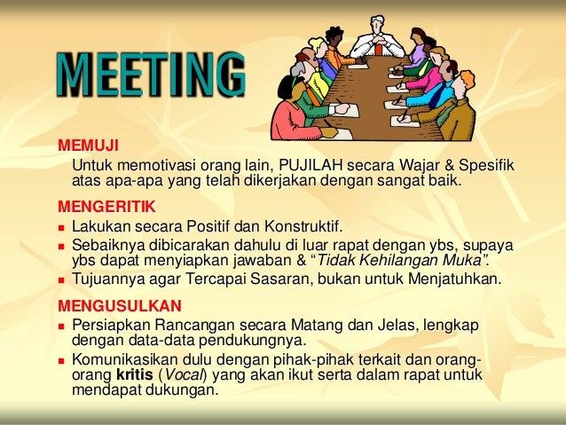 MEETINGMEMUJI Untuk memotivasi orang lain, PUJILAH secara Wajar & Spesifik atas apa-apa yang telah dikerjakan dengan sanga...