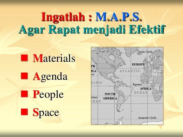 Ingatlah : M.A.P.S.Agar Rapat menjadi Efektif Materials Agenda People Space