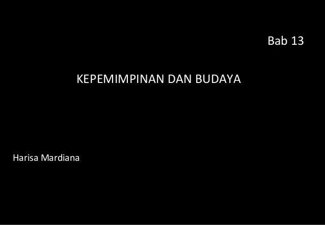Bab 13KEPEMIMPINAN DAN BUDAYAHarisa Mardiana