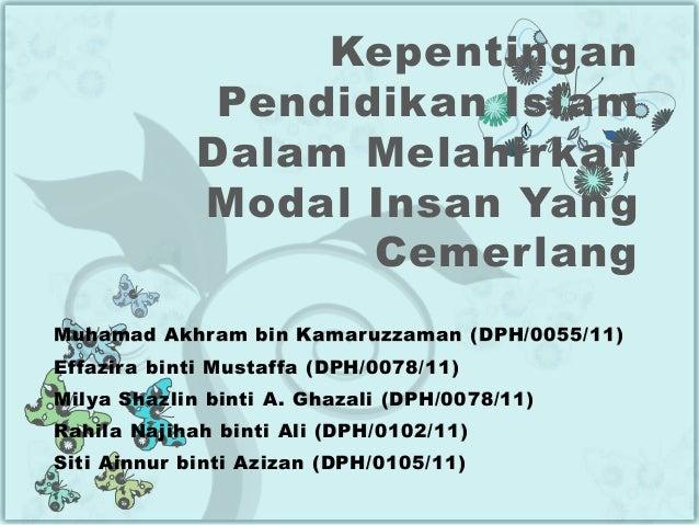 Kepentingan              Pendidikan Islam             Dalam Melahirkan             Modal Insan Yang                    Cem...