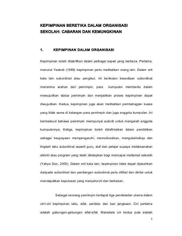 KEPIMPINAN BERETIKA DALAM ORGANISASI SEKOLAH: CABARAN DAN KEMUNGKINAN  1.  KEPIMPINAN DALAM ORGANISASI  Kepimpinan boleh d...