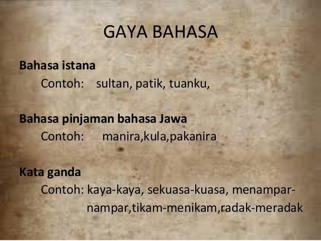 GAYA BAHASA Bahasa istana Contoh: sultan, patik, tuanku, Bahasa pinjaman bahasa Jawa Contoh: manira,kula,pakanira Kata gan...