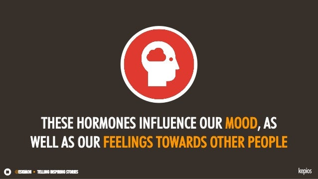 @ESKIMON • TELLING INSPIRING STORIES30 THESE HORMONES INFLUENCE OUR MOOD, AS WELL AS OUR FEELINGS TOWARDS OTHER PEOPLE