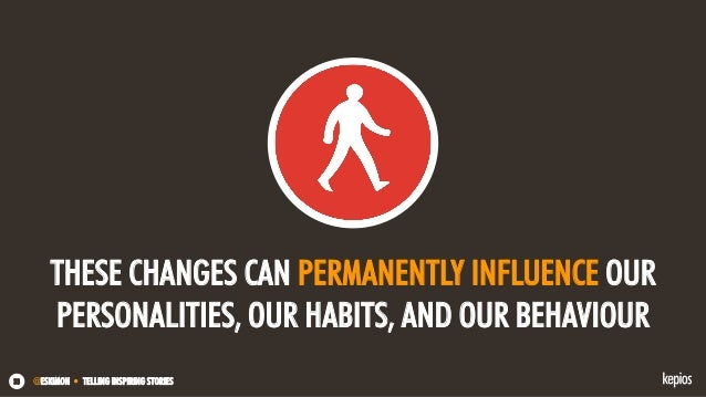 @ESKIMON • TELLING INSPIRING STORIES33 THESE CHANGES CAN PERMANENTLY INFLUENCE OUR PERSONALITIES, OUR HABITS, AND OUR BEHA...