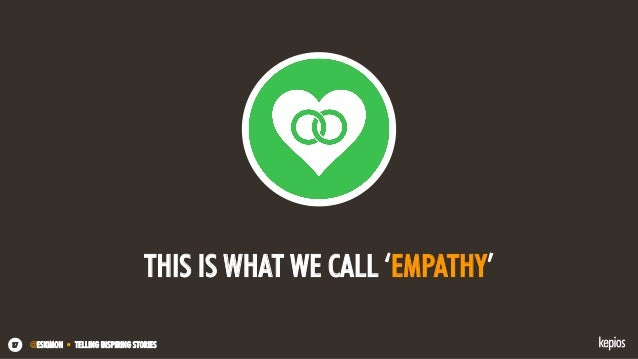 @ESKIMON • TELLING INSPIRING STORIES37 THIS IS WHAT WE CALL 'EMPATHY'