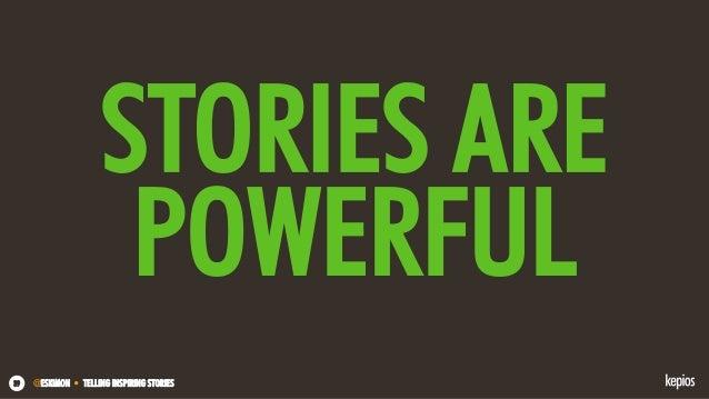 @ESKIMON • TELLING INSPIRING STORIES39 STORIES ARE POWERFUL