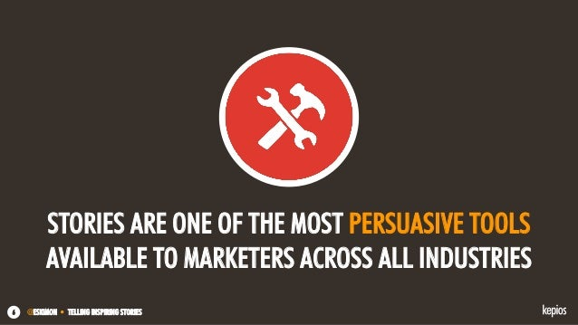 @ESKIMON • TELLING INSPIRING STORIES6 STORIES ARE ONE OF THE MOST PERSUASIVE TOOLS AVAILABLE TO MARKETERS ACROSS ALL INDUS...