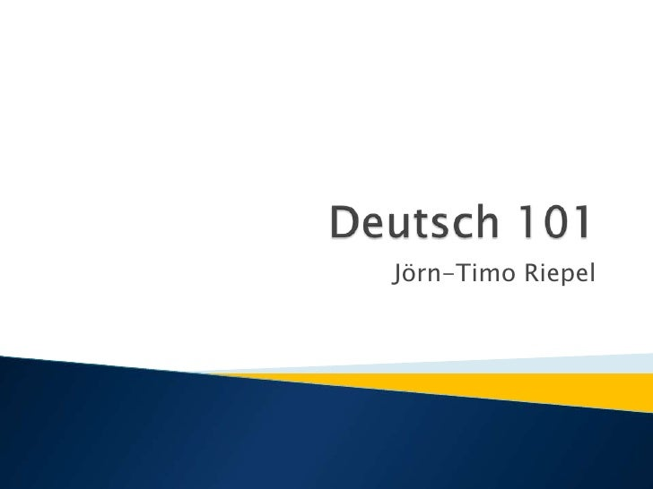 Deutsch 101<br />Jörn-Timo Riepel<br />