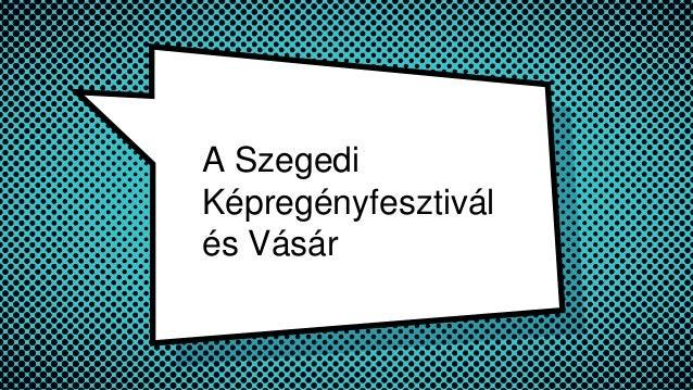 A Szegedi Képregényfesztivál és Vásár