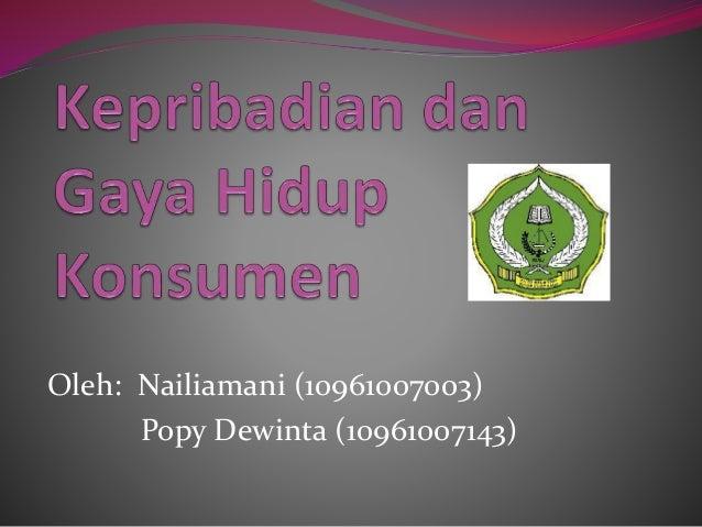 Oleh: Nailiamani (10961007003) Popy Dewinta (10961007143)