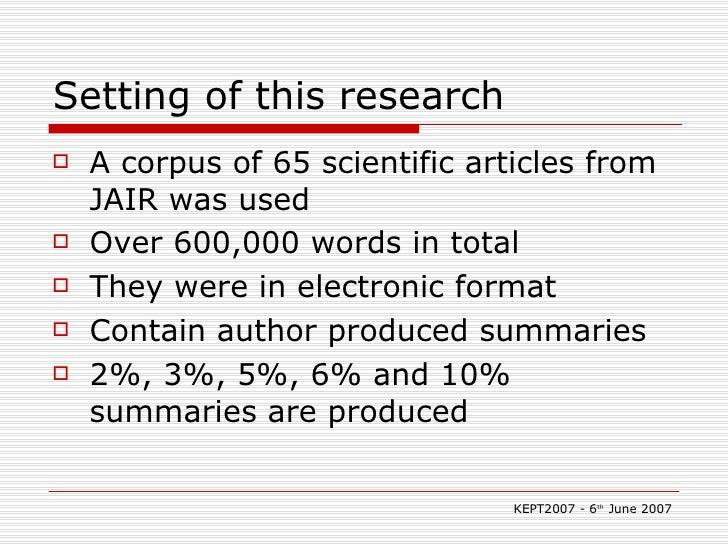 Setting of this research <ul><li>A corpus of 65 scientific articles from JAIR was used </li></ul><ul><li>Over 600,000 word...