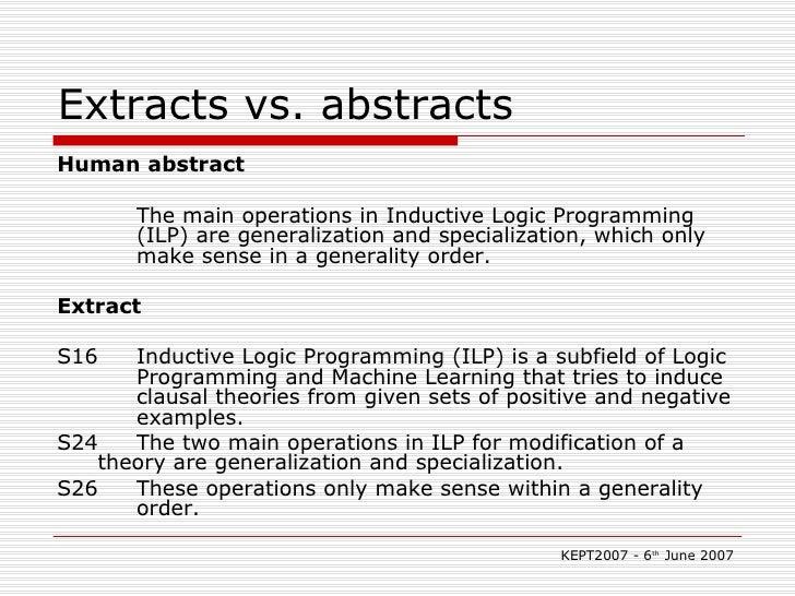 Extracts vs. abstracts <ul><li>Human abstract </li></ul><ul><li>The main operations in Inductive Logic Programming  (ILP) ...