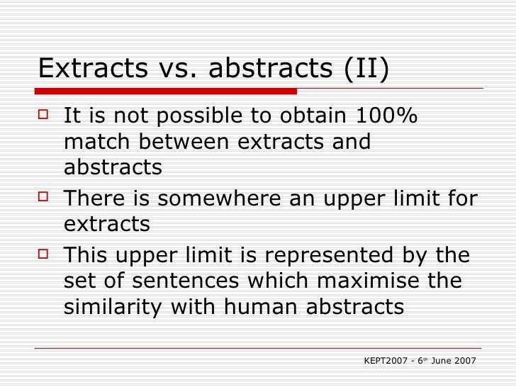 Extracts vs. abstracts (II) <ul><li>It is not possible to obtain 100% match between extracts and abstracts </li></ul><ul><...