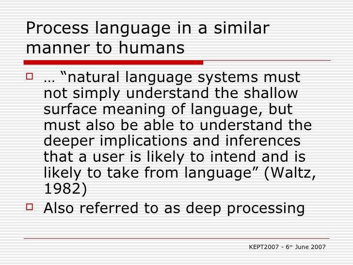 """Process language in a similar manner to humans <ul><li>… """"natural language systems must not simply understand the shallow ..."""