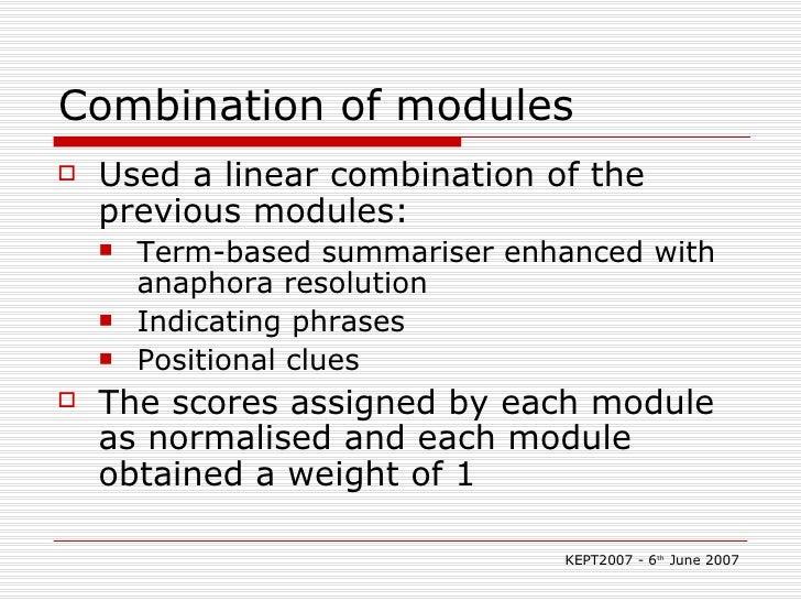 Combination of modules <ul><li>Used a linear combination of the previous modules: </li></ul><ul><ul><li>Term-based summari...