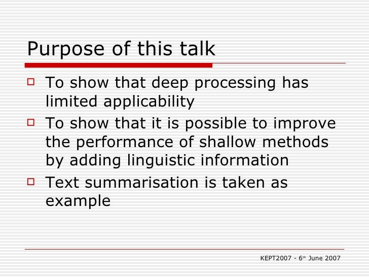 Purpose of this talk <ul><li>To show that deep processing has limited applicability </li></ul><ul><li>To show that it is p...