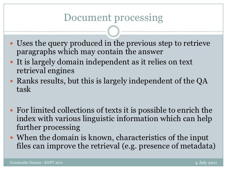 Document processing<br />4 July 2011<br />Constantin Orasan - KEPT 2011<br />Uses the query produced in the previous step ...