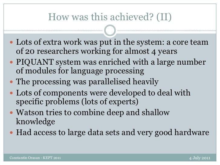 How was this achieved? (II)<br />4 July 2011<br />Constantin Orasan - KEPT 2011<br />Lots of extra work was put in the sys...