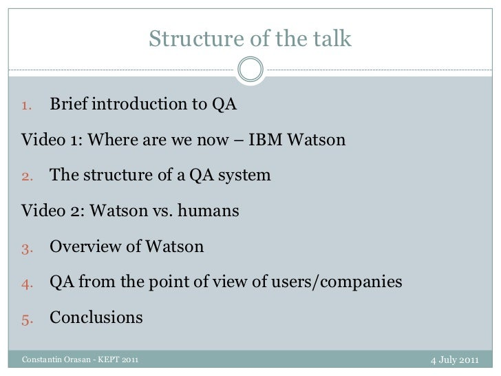Structure of the talk<br />4 July 2011<br />Constantin Orasan - KEPT 2011<br />Brief introduction to QA<br />Video 1: Wher...