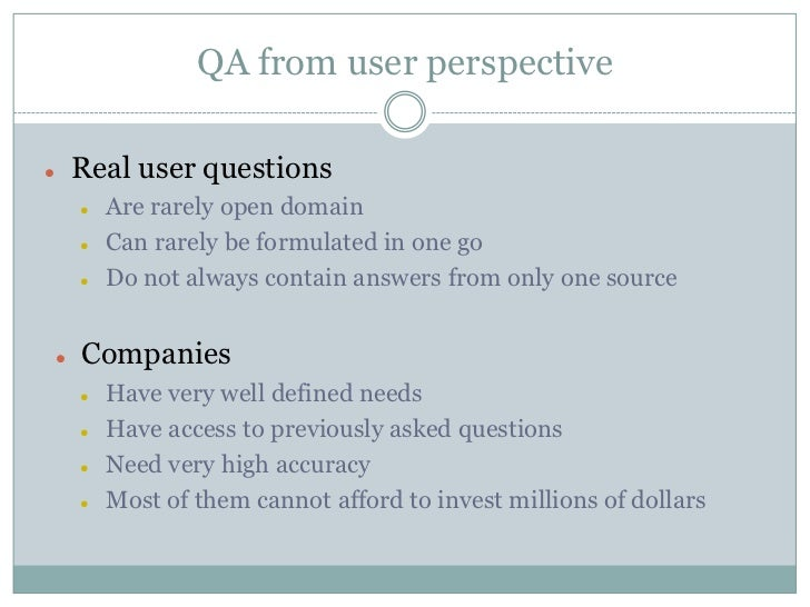 QA from user perspective<br /><ul><li>Real user questions