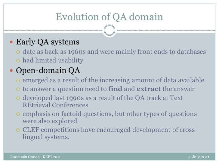 Evolution of QA domain<br />4 July 2011<br />Constantin Orasan - KEPT 2011<br />Early QA systems <br />date as back as 196...