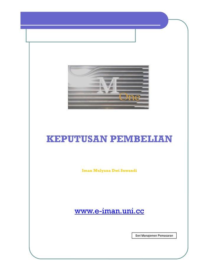 KEPUTUSAN PEMBELIAN        Iman Mulyana Dwi Suwandi         www.eiman.uni.cc                              SeriManajemen...