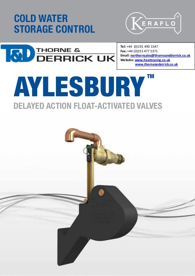 COLD WATER STORAGE CONTROL DELAYED ACTION FLOAT-ACTIVATED VALVES AYLESBURY TM Tel: +44 (0)191 490 1547 Fax: +44 (0)191 477...