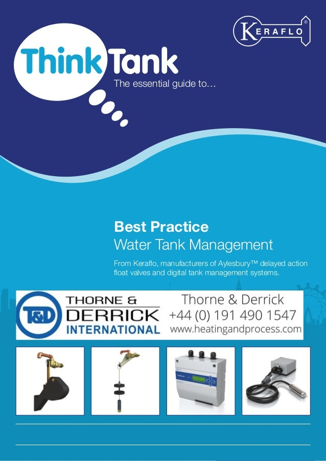 1 The essential guide to… Best Practice Water Tank Management From Keraflo, manufacturers of Aylesbury™ delayed action flo...