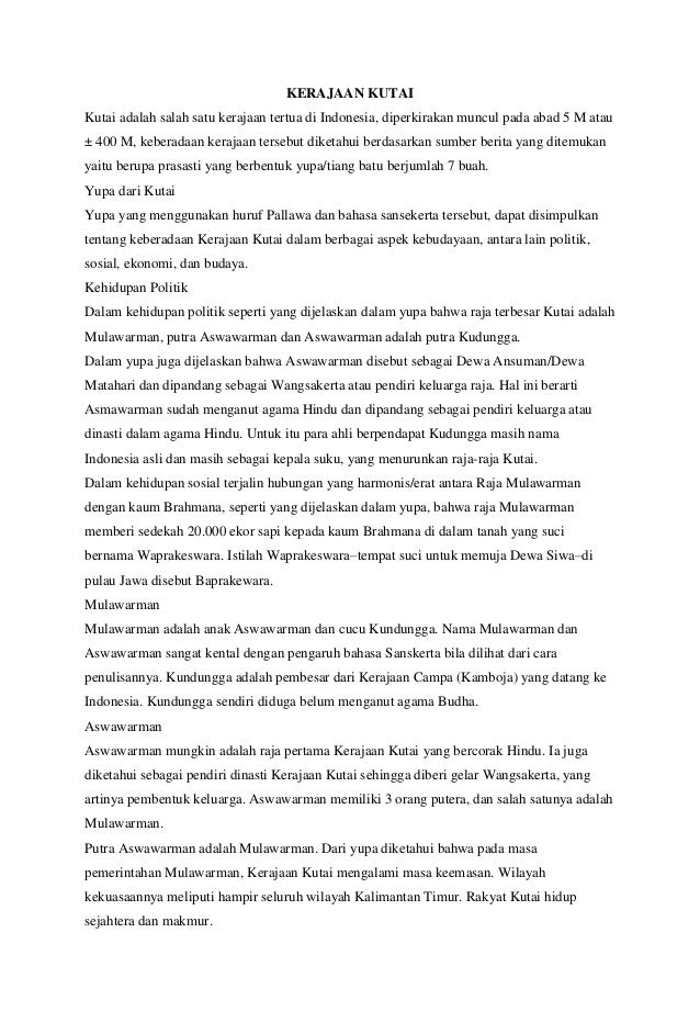 KERAJAAN KUTAI Kutai adalah salah satu kerajaan tertua di Indonesia, diperkirakan muncul pada abad 5 M atau ± 400 M, keber...