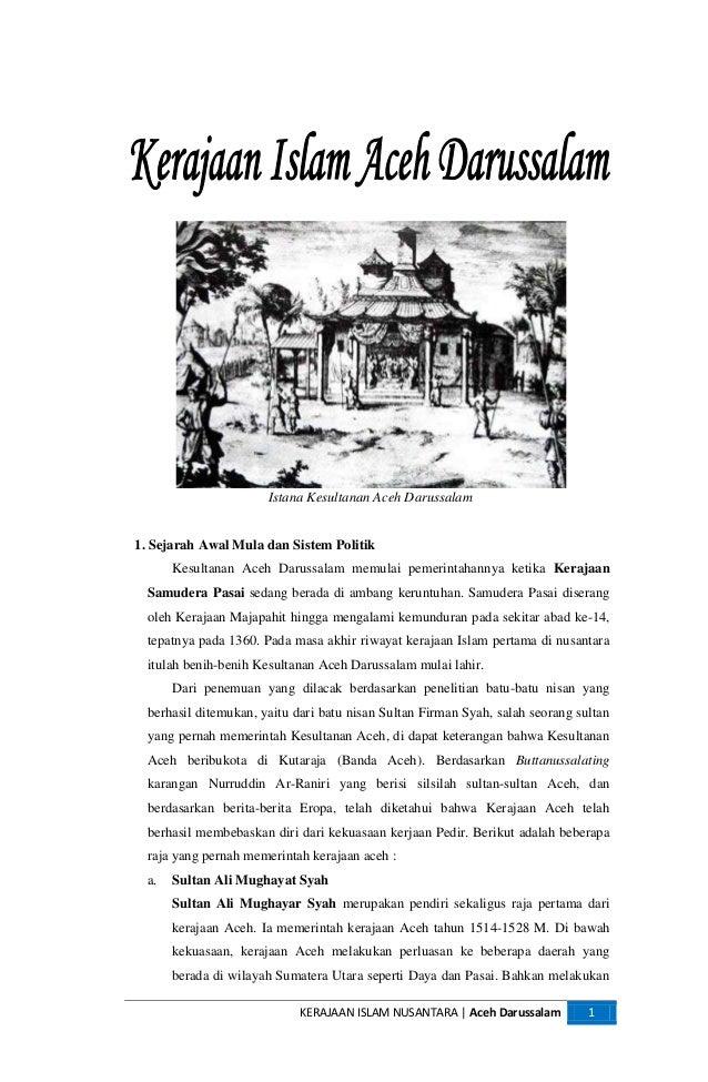 Istana Kesultanan Aceh Darussalam1. Sejarah Awal Mula dan Sistem Politik       Kesultanan Aceh Darussalam memulai pemerint...