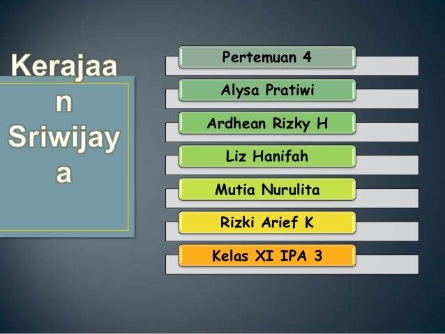 Pertemuan 4  Alysa Pratiwi Ardhean Rizky H Liz Hanifah Mutia Nurulita Rizki Arief K Kelas XI IPA 3