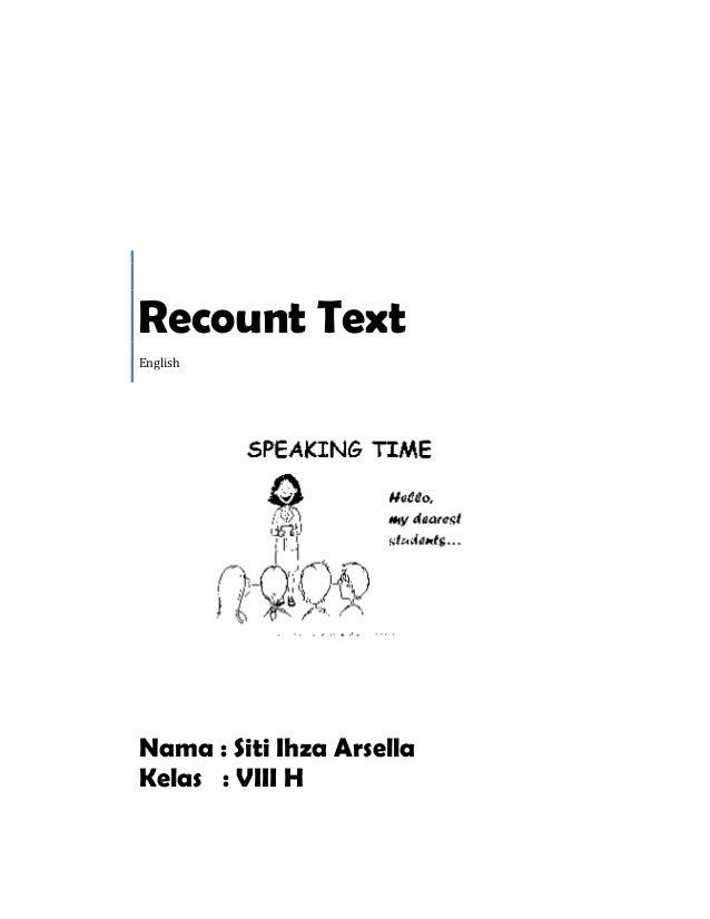 Recount TextEnglishNama : Siti Ihza ArsellaKelas : VIII H