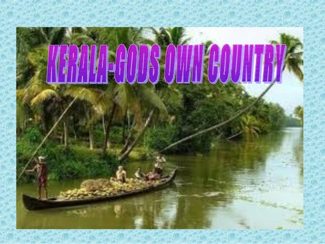 Kerala Kerala a state in Southern India is known as atropical paradise of waving palms and wide sandybeaches. Kerala bor...