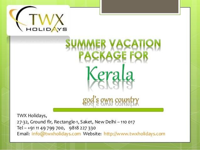 TWX Holidays, 27-32, Ground flr, Rectangle-1, Saket, New Delhi – 110 017 Tel – +91 11 49 799 700, 9818 227 330 Email: info...