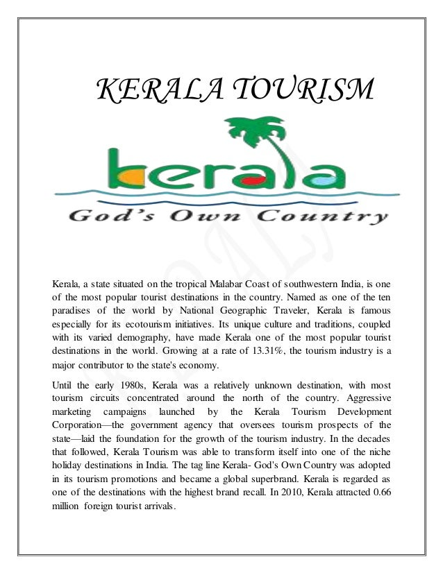 KERALA TOURISM Kerala, a state situated on the tropical Malabar Coast of southwestern India, is one of the most popular to...