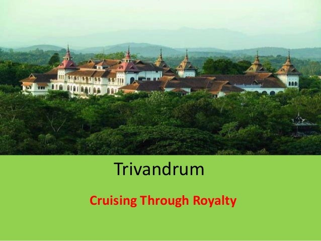 Trivandrum Cruising Through Royalty