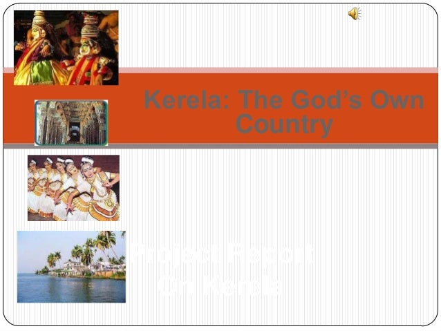 Kerela: The God's Own Country Project Report On Kerela