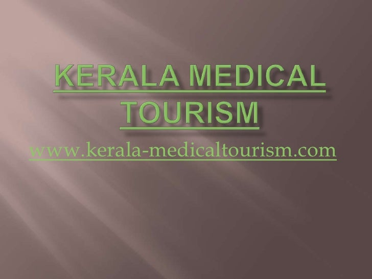 health tourism in kerala Green haven tours is one of the recognized partners of health (medical) tourism  in india and kerala and have been organizing medical tours for people from.
