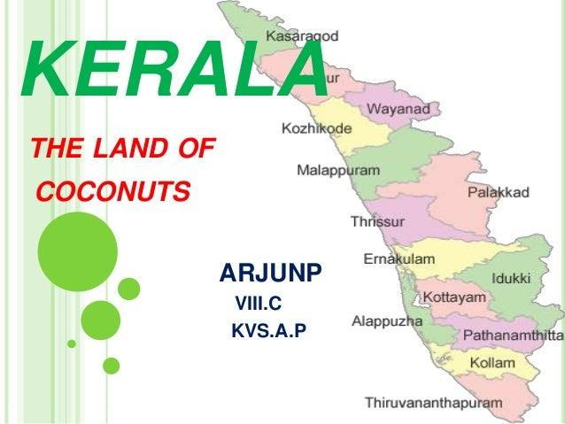 KERALA THE LAND OF COCONUTS ARJUNP VIII.C KVS.A.P