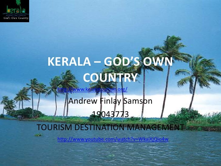 kerala gods own country essay Essay on kerala gods own country in malayalam, holland code essay, trinity college history essay competition, money isnt everything short essay.