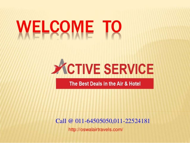 WELCOME TO Call @ 011-64505050,011-22524181 http://oswalairtravels.com/
