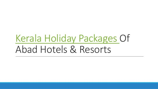 Kerala Holiday Packages Of Abad Hotels & Resorts