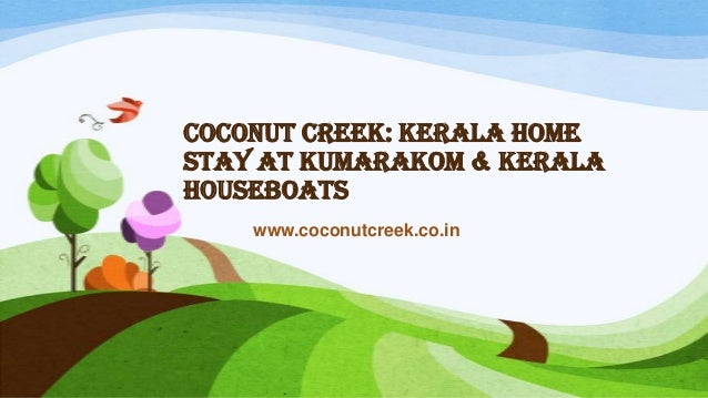 Coconut Creek: Kerala Home stay at Kumarakom & Kerala Houseboats www.coconutcreek.co.in
