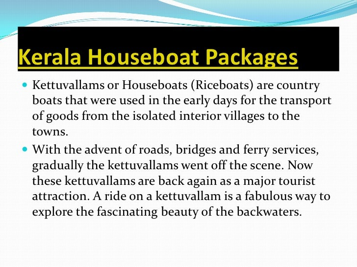 Kerala Houseboat Packages Kettuvallams or Houseboats (Riceboats) are country  boats that were used in the early days for ...