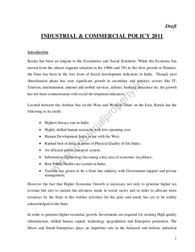 Draft  INDUSTRIAL & COMMERCIAL POLICY 2011 Introduction Kerala has been an enigma to the Economists and Social Scientists....