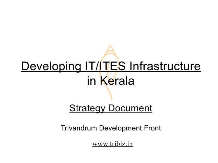 Developing IT/ITES Infrastructure             in Kerala           Strategy Document        Trivandrum Development Front   ...