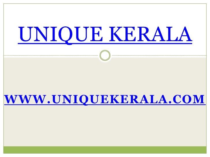 UNIQUE KERALA<br />www.uniquekerala.com<br />