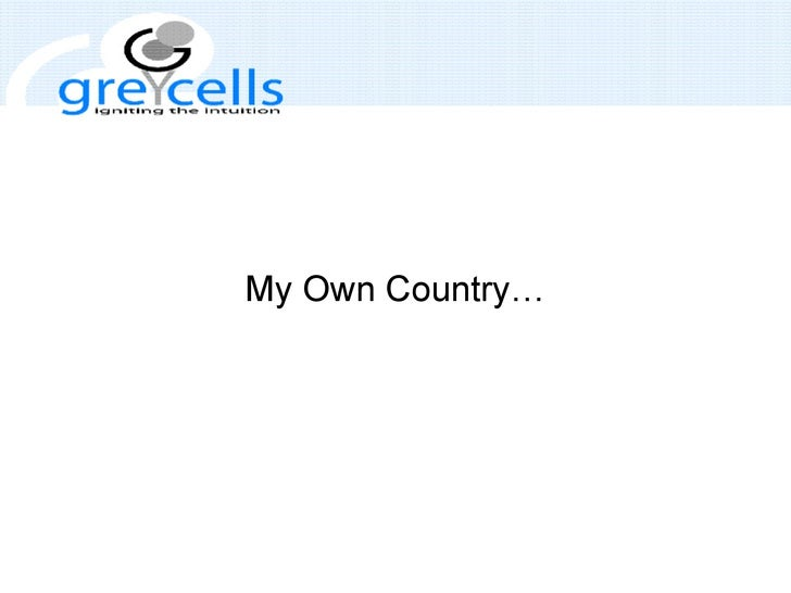 My Own Country…
